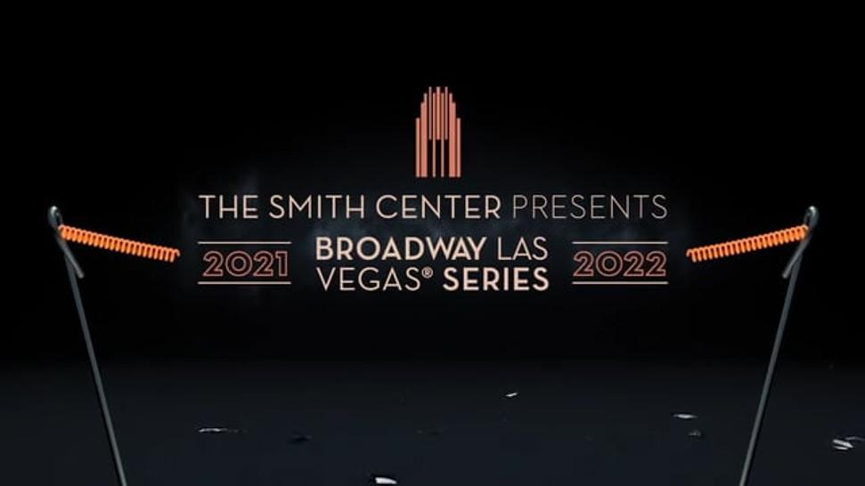 2021-2022 Broadway Las Vegas® Sizzle Reel