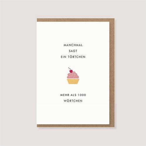 """Karte - """"Muffin - Manchmal sagt ein Törtchen..."""""""