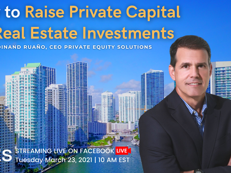 How To Raise Private Capital To Invest in Real Estate