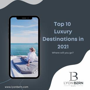 Top 10 Luxury Destinations in 2021