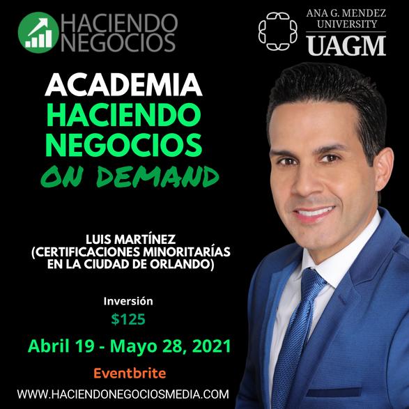 Luis Martínez - Academia Haciendo Negocios con la Universidad Ana G. Mendez de Orlando