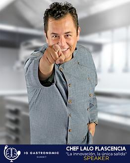 Chef Lalo Plasencia - IQ Gastronomic Sum