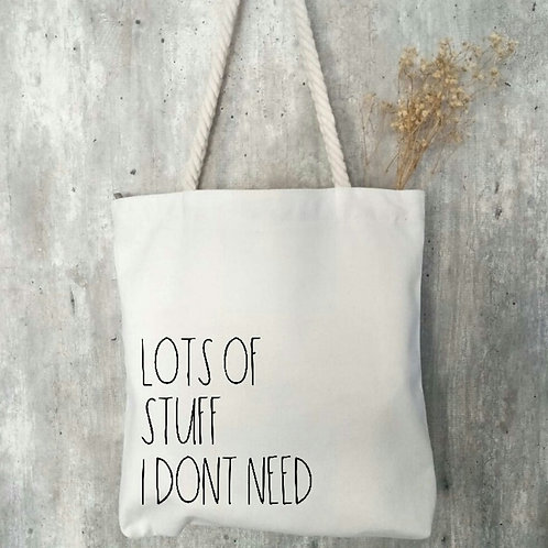 Lots of Stuff I Don't Need Tote