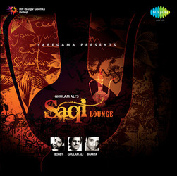 Saqi Lounge - Ghulam Ali -Bhakta- Bobby