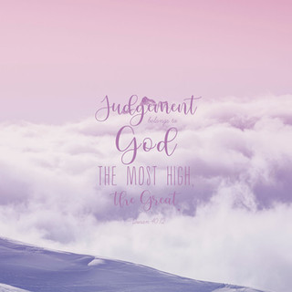 Judgement belongs to God; the Most High, the Great.  ~ Quran 40:12