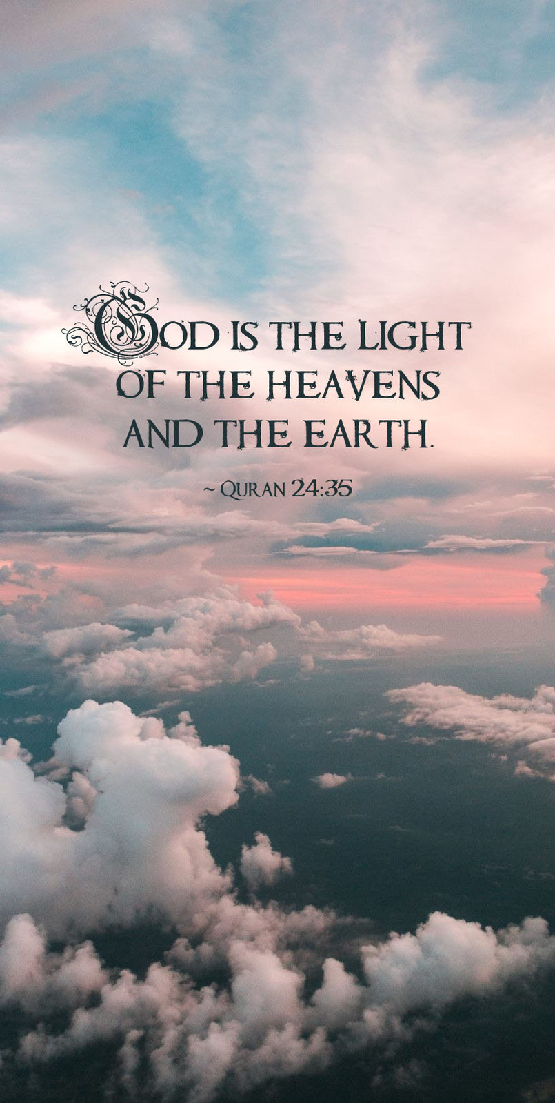 God is the light of the heavens and the earth  ~ Quran 24:35