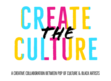 Create The Culture: A Collaborative Project Featuring Black Artists