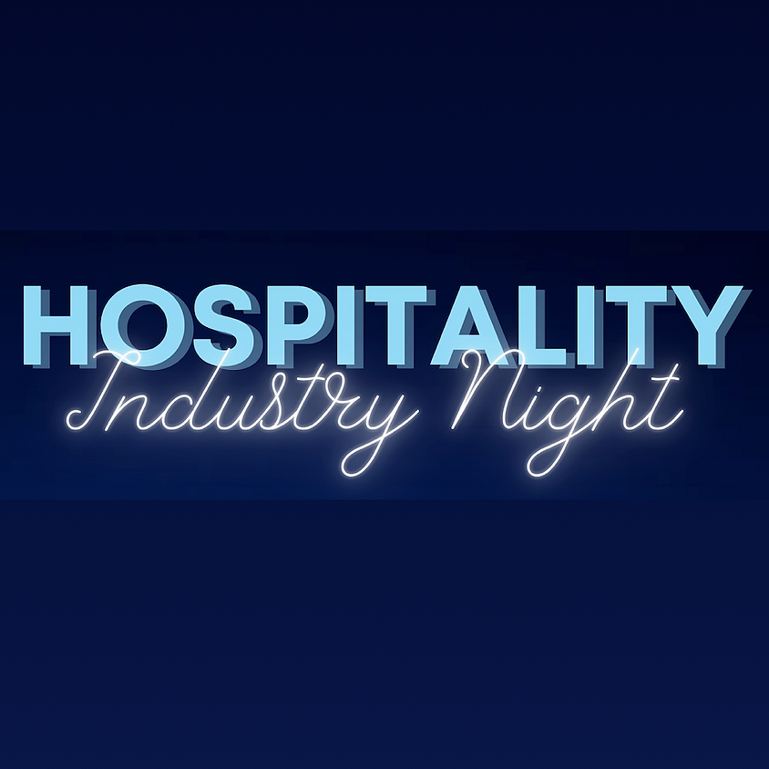 Hospitality Industry Night | 7:00pm - 10:00pm