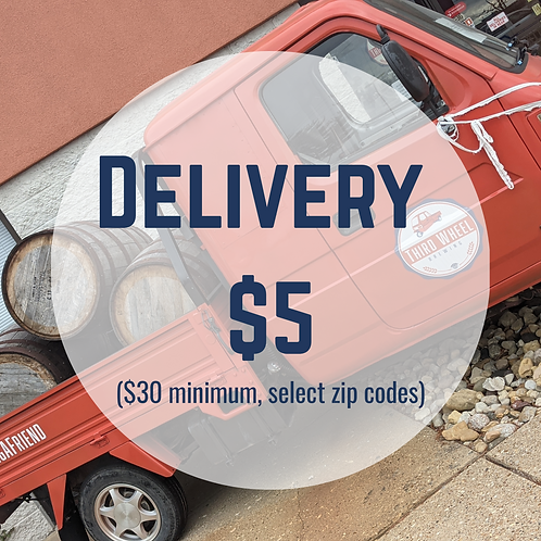 Delivery - Available Friday, Saturday, and Sunday
