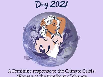 A Feminine Response to the Climate Crisis: International Women's Day 2021