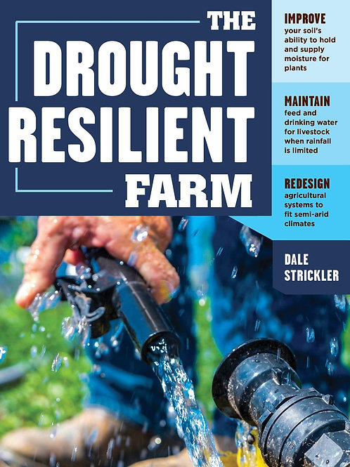 The Drought Resilient Farm by Dale Strickler