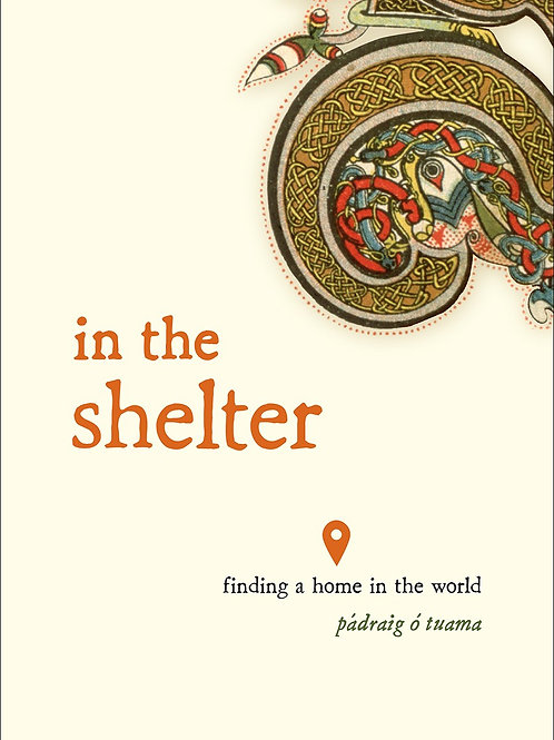 In the Shelter; Finding a Home in the World, Signed Copy PRE-ORDER Ships 2/23/21