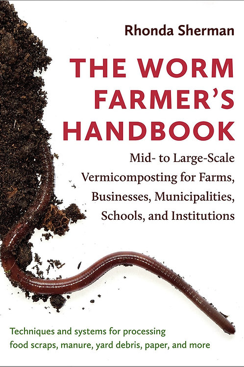 The Worm Farmer's Handbook by Rhonda Sherman