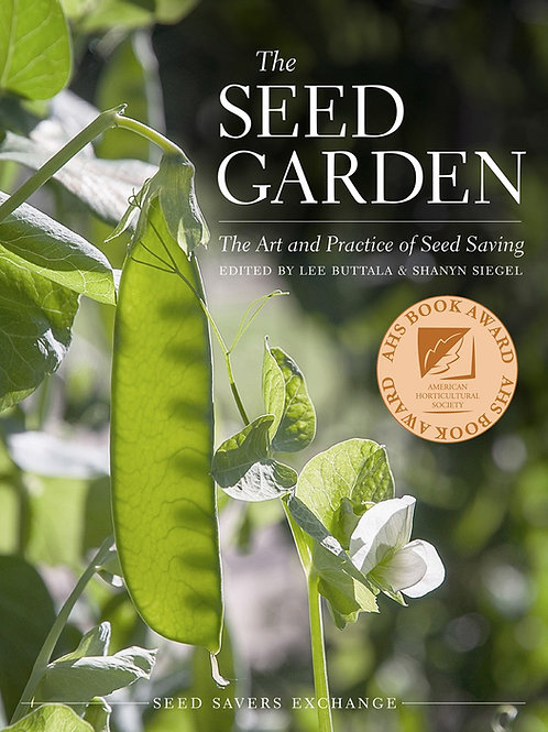 The Seed Garden : The Art and Practice of Seed Saving by Lee Buttala
