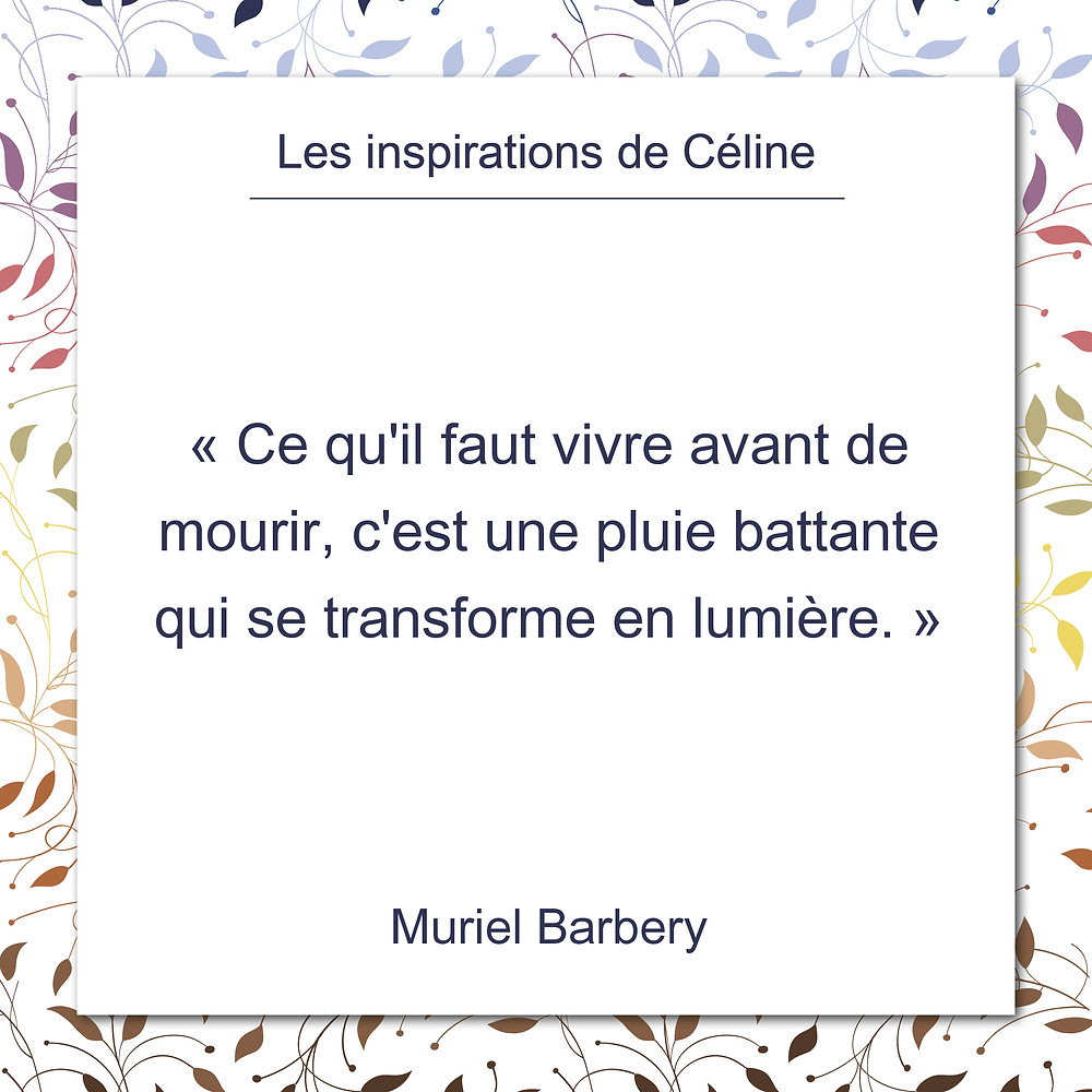 Les inspirations de Céline Kempf, citation de Muriel Barbery