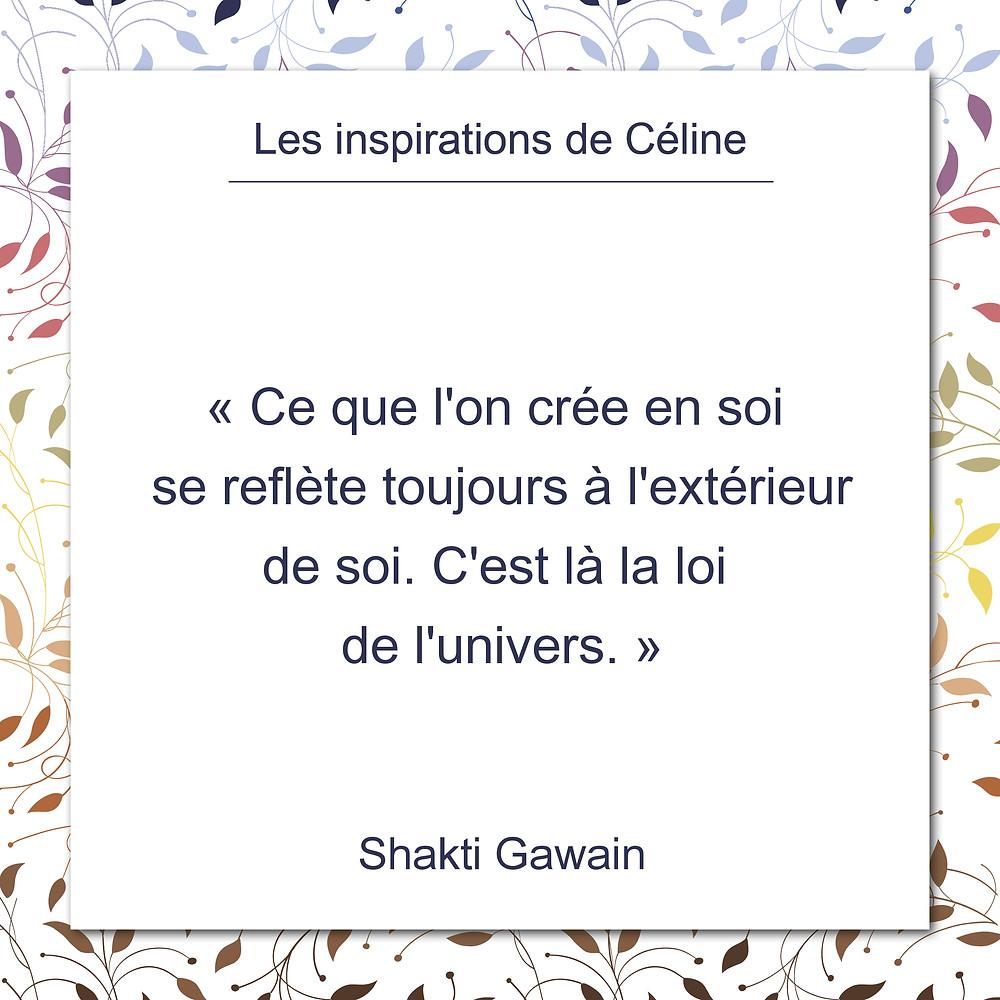 Les inspirations de Céline Kempf, citation de Shakti Gawain, création & la loi de l'univers