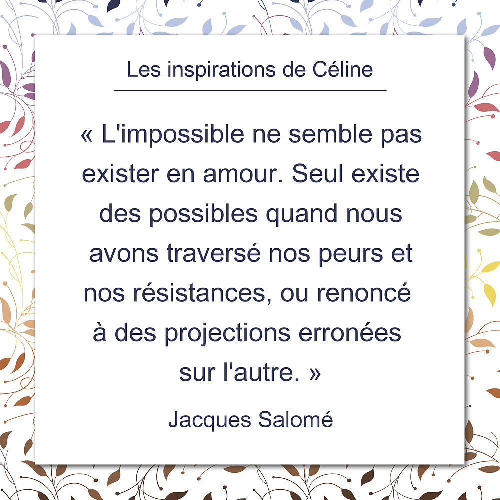 Les inspirations de Céline Kempf, citation de Jacques Salomé, au sujet des possibles en amour