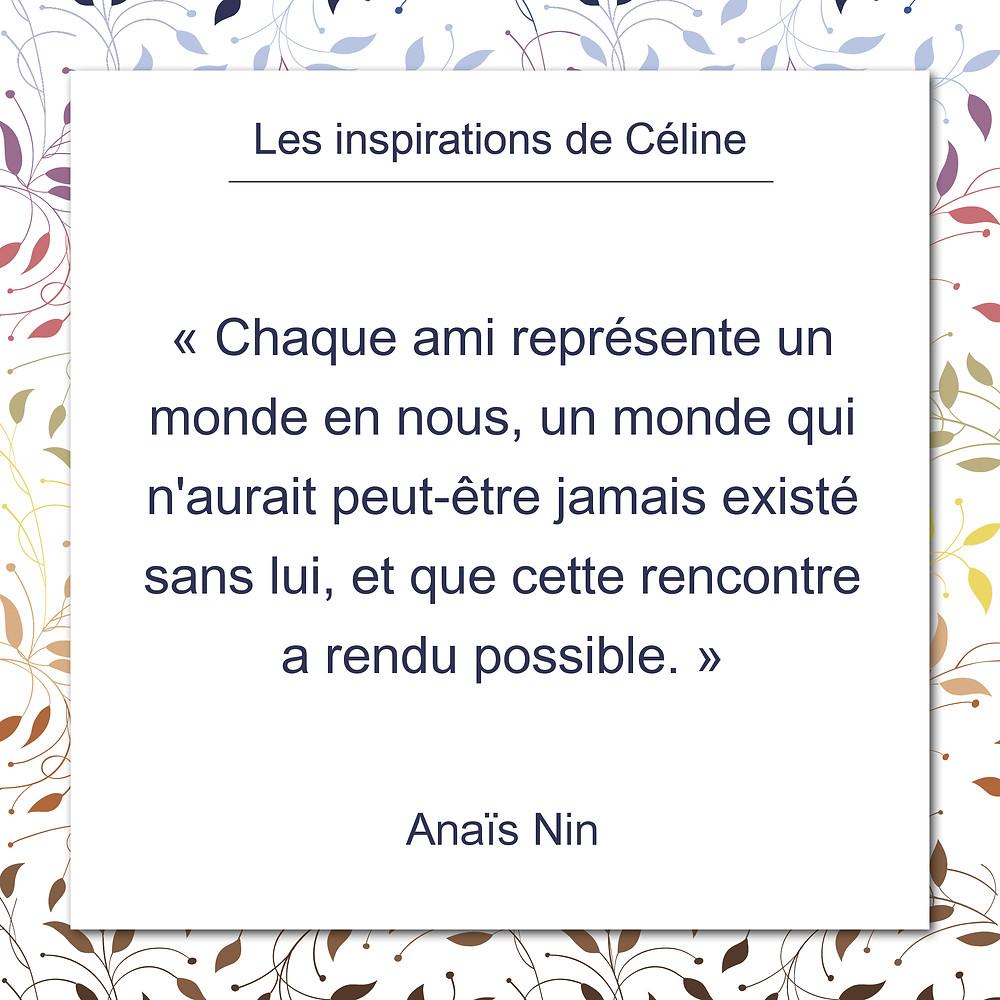 Les inspirations de Céline Kempf, citation de Anaïs Nin sur la découverte d'un monde rendue possible par une rencontre.