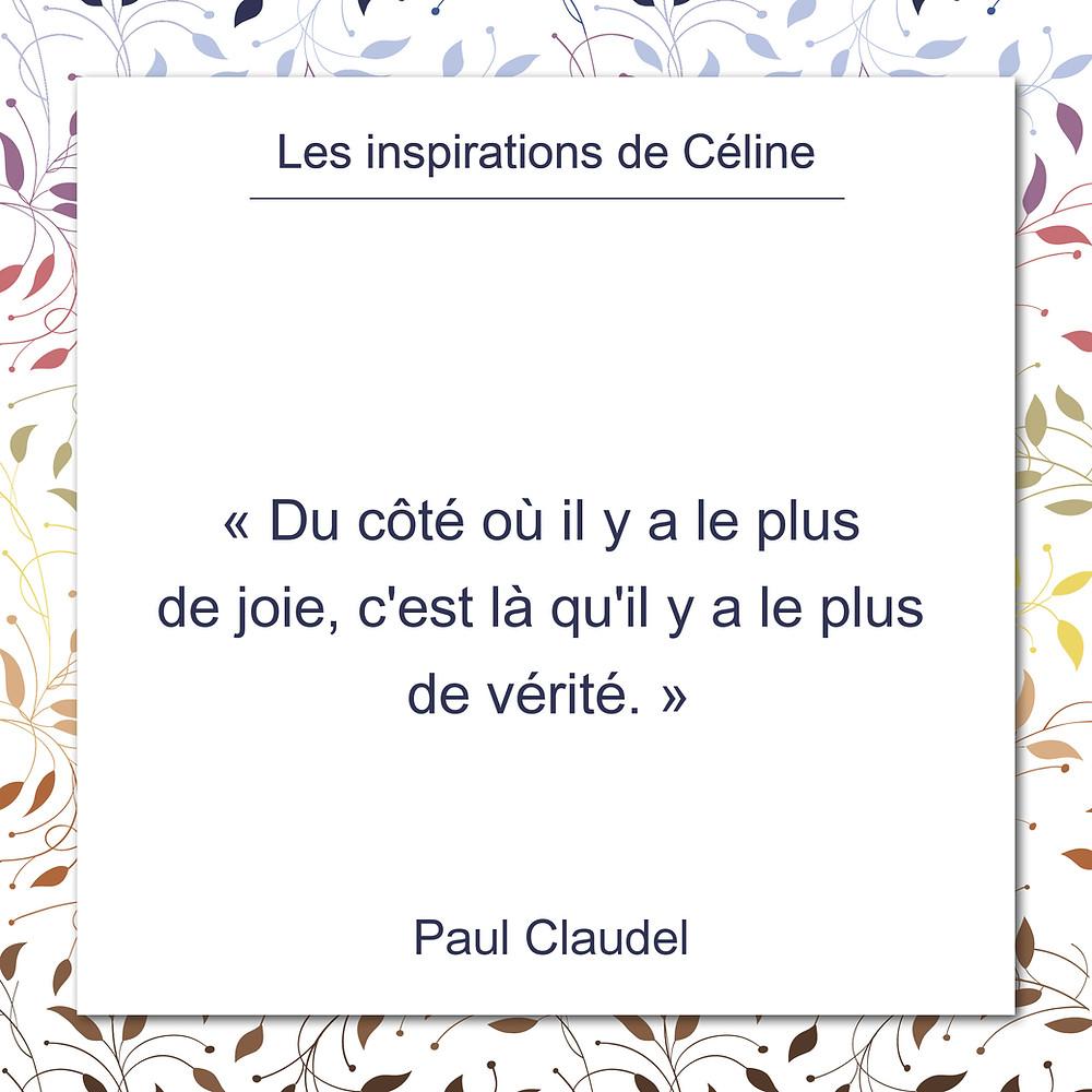 Les inspirations de Céline Kempf, citation de Paul Claudel, au sujet de la joie et de la vérité