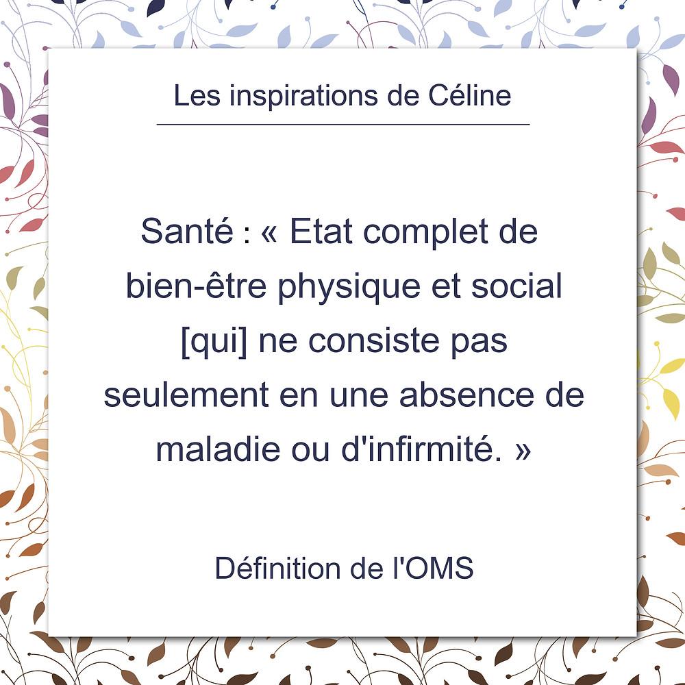 Les inspirations de Céline Kempf, Définition de l'OMS, la santé.