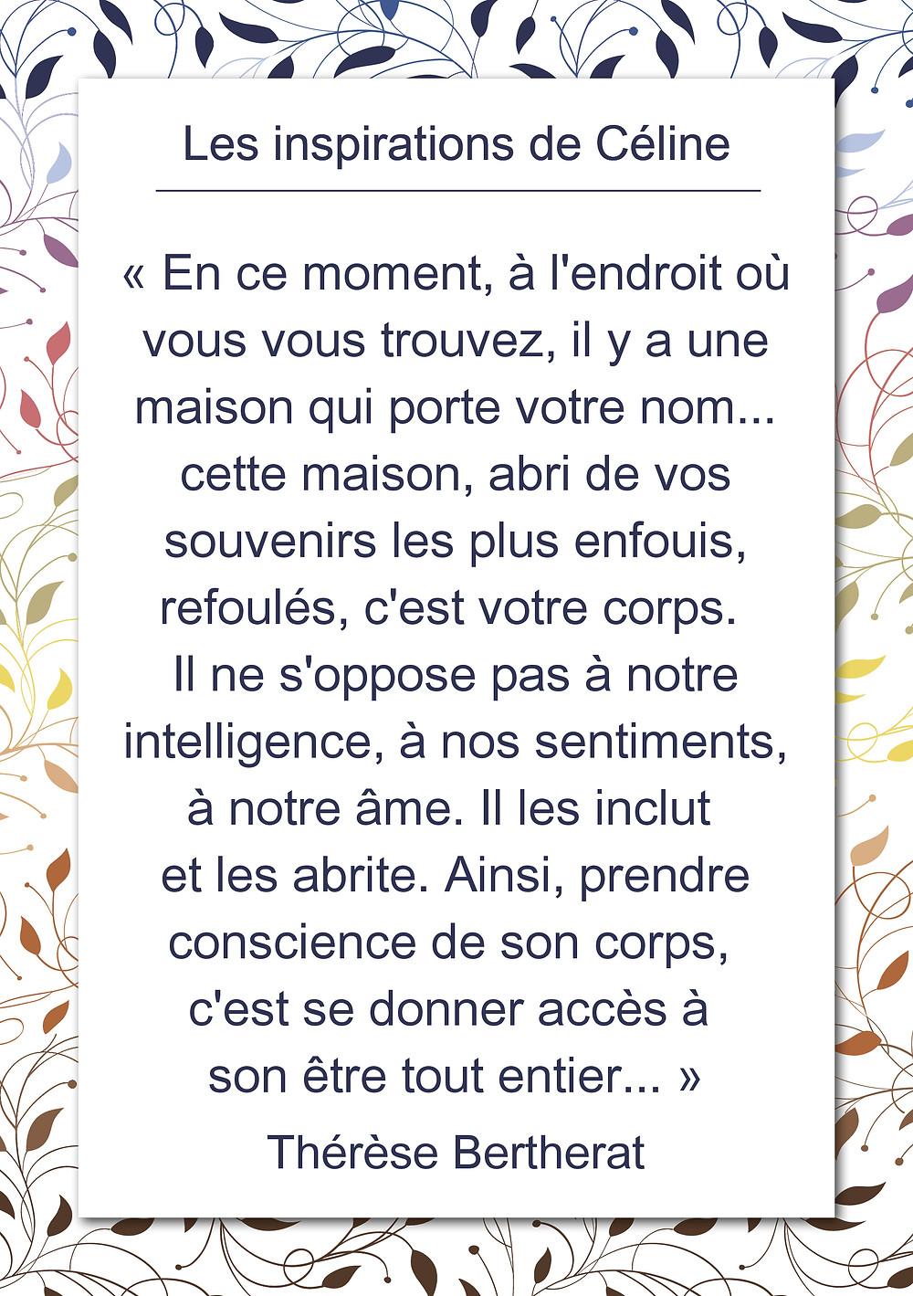 Les inspirations de Céline Kempf, citation de Thérèse Bertherat sur la conscience du corps.