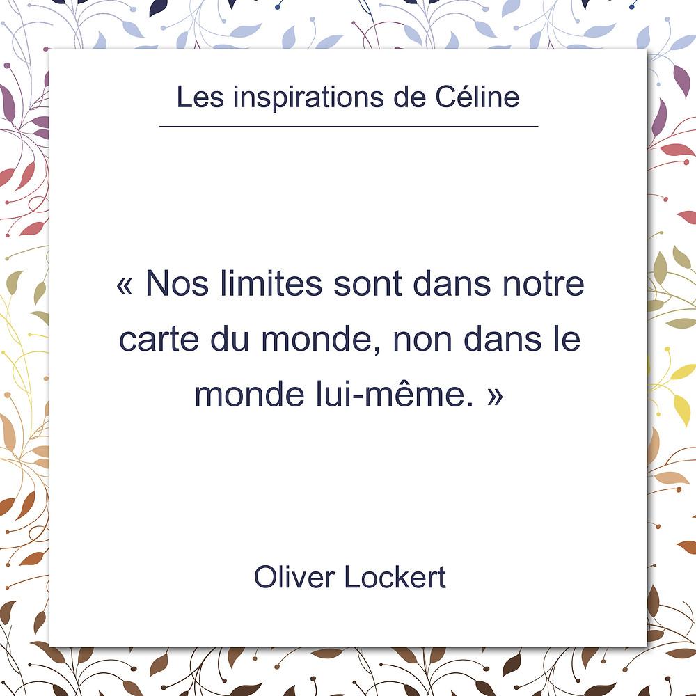 Les inspirations de Céline Kempf, citation d'Olivier Lockert, au sujet de nos limites.