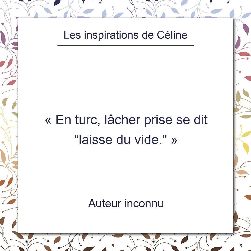 Les inspirations de Céline Kempf, auteur inconnu sur le lâcher prise