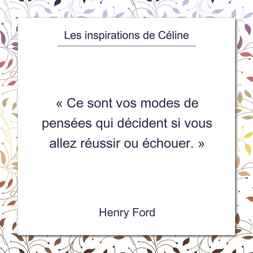 Les inspirations de Céline Kempf, citation d'Henry Ford au sujet des modes de pensées qui créent échecs ou réussites.