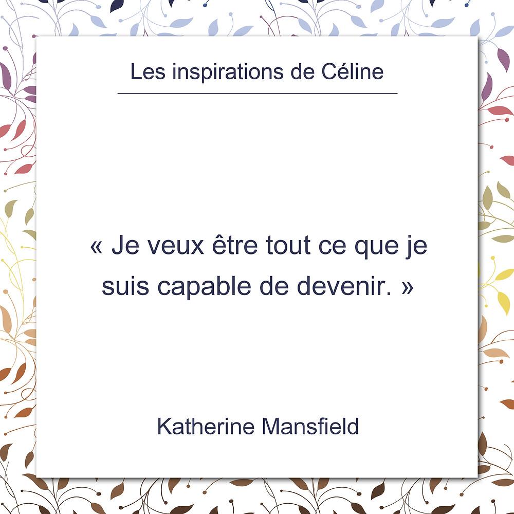 Les inspirations de Céline Kempf, citation de Katherine Mansfield