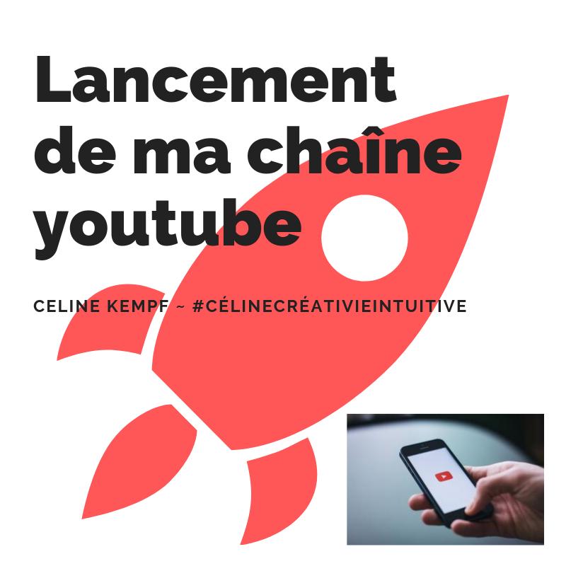 Céline Kempf ~ #CélineCréativeIntuitive, lancement de ma chaîne youtube