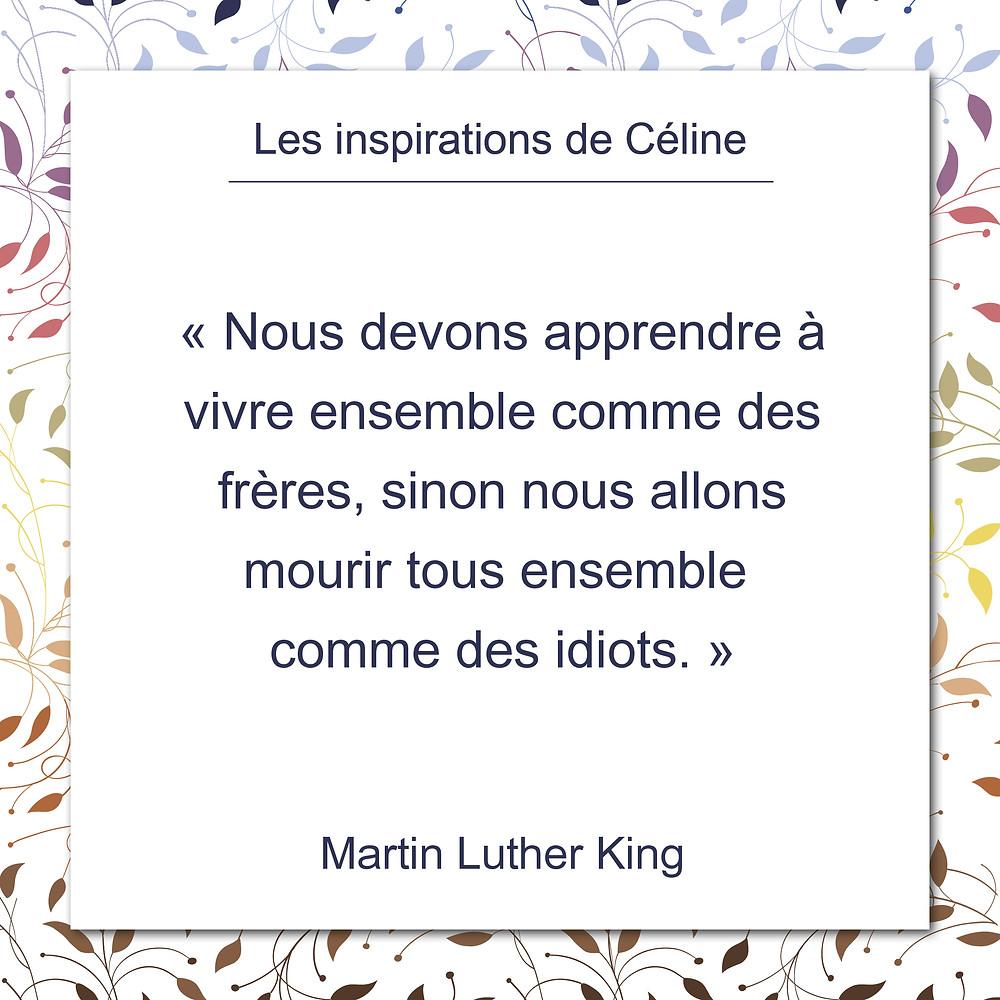 Les inspirations de Céline Kempf, citation de Martin Luther King sur la nécessité d'apprendre à vivre ensemble.