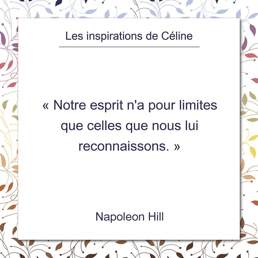 Les inspirations de Céline Kempf, citation de Napoleon Hill, au sujet des limites de l'esprit