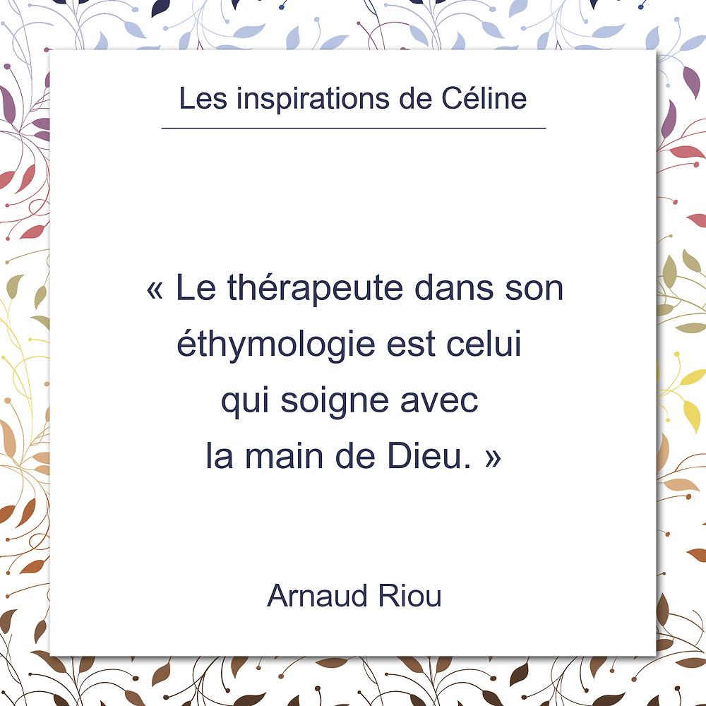 Les inspirations de Céline Kempf, citation d'Arnaud Riou, thérapeute étymologiquement