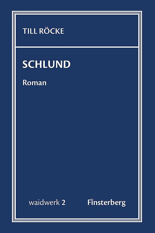 Till Röcke – Schlund