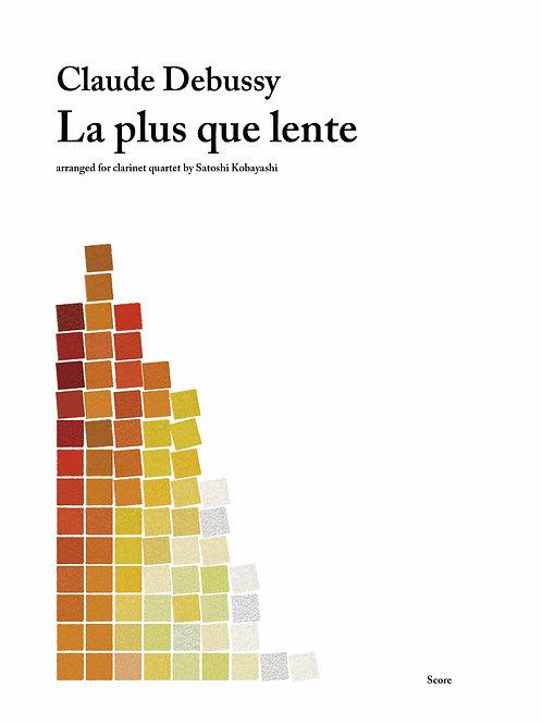 Debussy / La plus que lente (Clarinet Quartet) arr. by Satoshi Kobayashi
