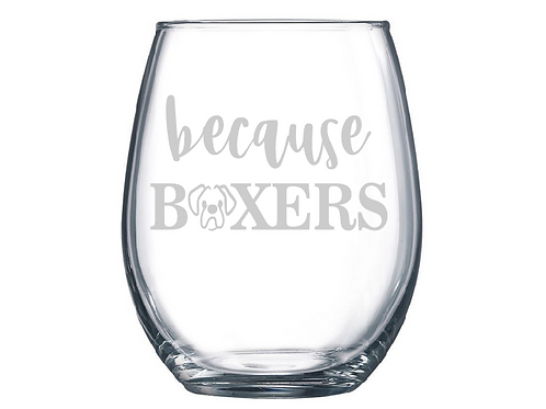 Engraved Because Boxers Wine Glass