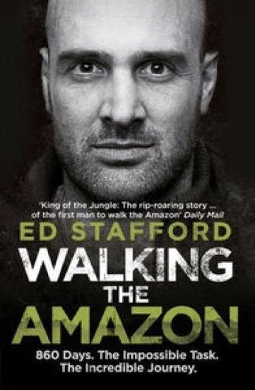 Ed Stafford, 'Walking The Amazon'