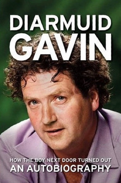 Diarmuid Gavin, 'How The Boy Next Door Turned Out'. autobiography