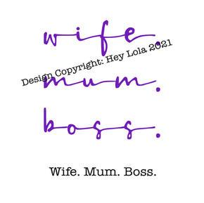 Wife Mum Boss
