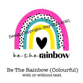 Be The Rainbow - Colourful
