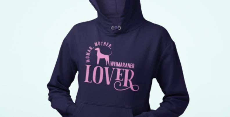 Woman, Mother Weimaraner Lover - Hoodie