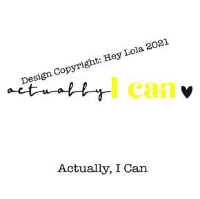 Actually I Can.jpg