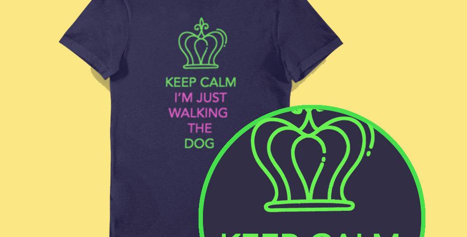 Keep Calm I'm Walking The Dog Tee
