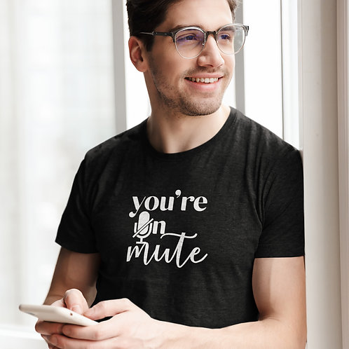 WFH - HL Men's You're On Mute T-shirt - Customise Me!