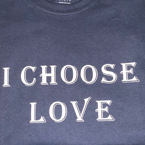 """I CHOOSE LOVE"" T-Shirt"