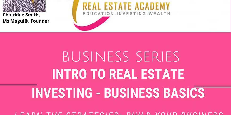 Intro to Real Estate Investing - Business Basics