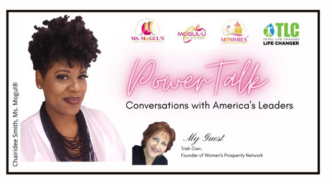 """Power Talk with Ms. Mogul®: Conversations with Leaders - """"Mindset Propels Sales"""".  Guest, Trish Carr"""