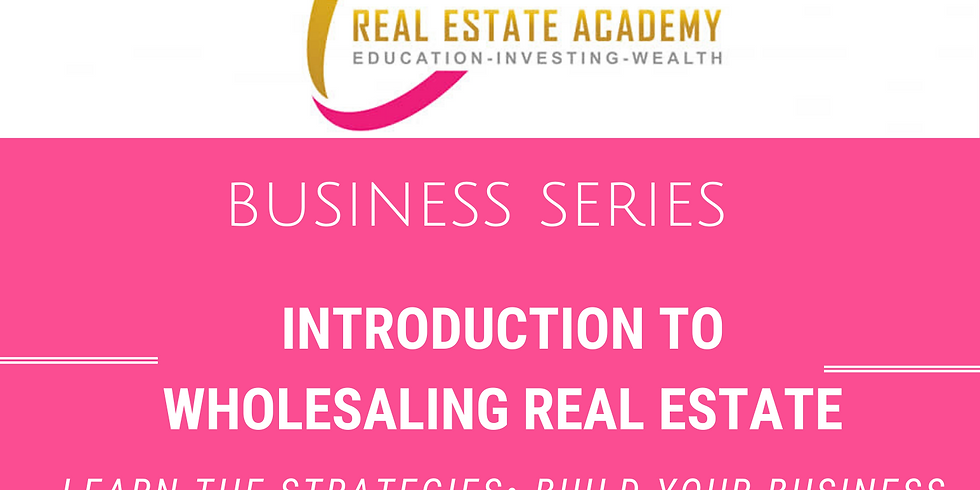 Intro to Wholesaling - Business Series