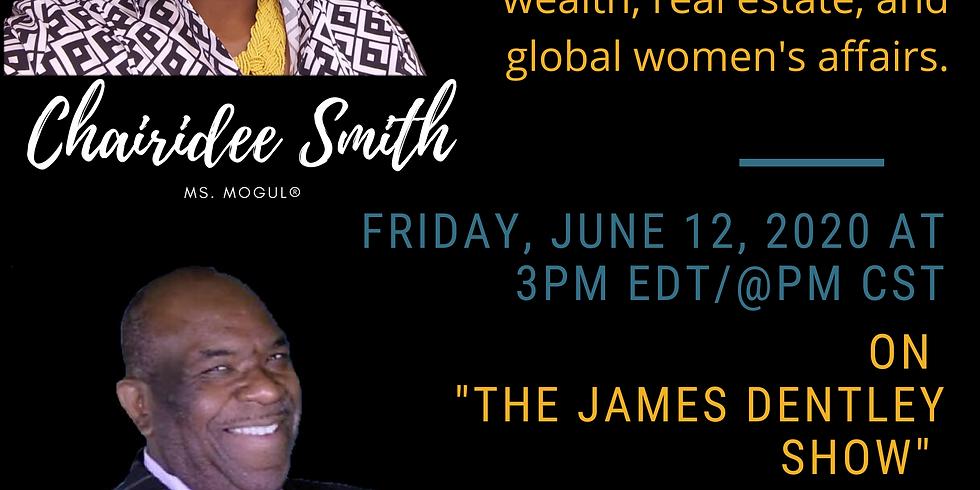 "Dr. James Dentley, America's Millionaire Maker Host Ms. Mogul® on ""The James Dentley Show"""