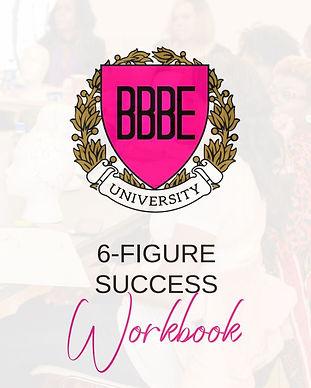 6 FIGURE SUCCESS WORKBOOK.JPG